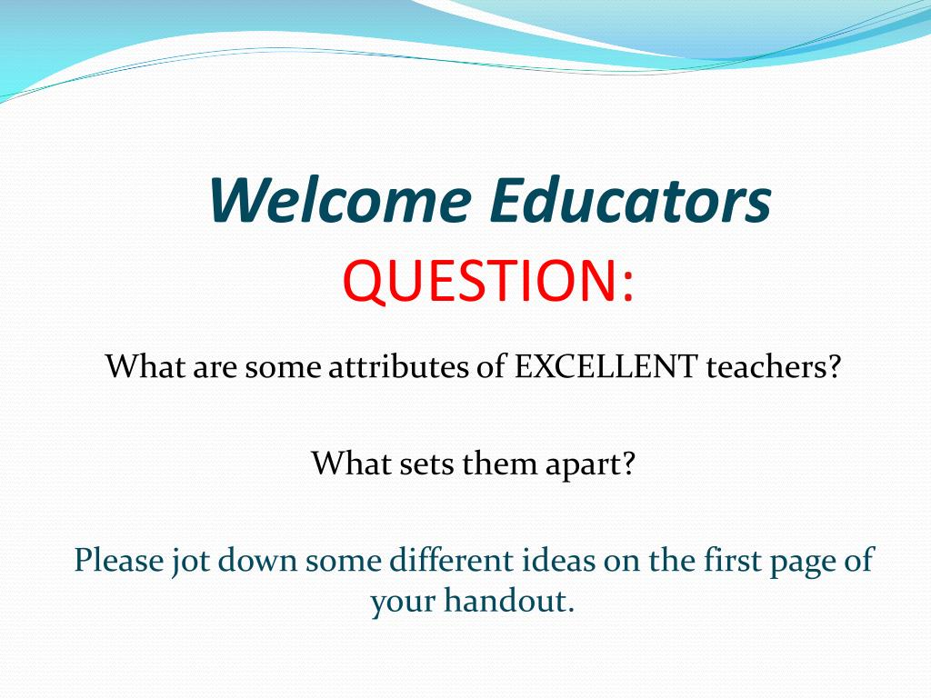 welcome educators question l.