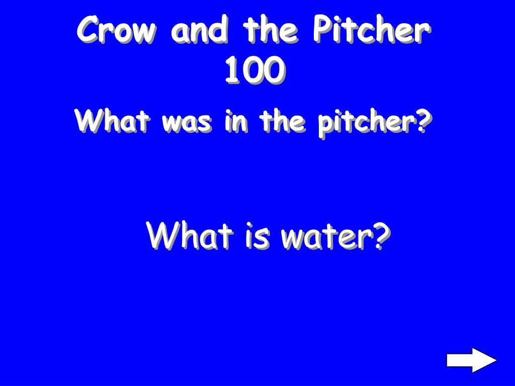 Crow and the Pitcher 100