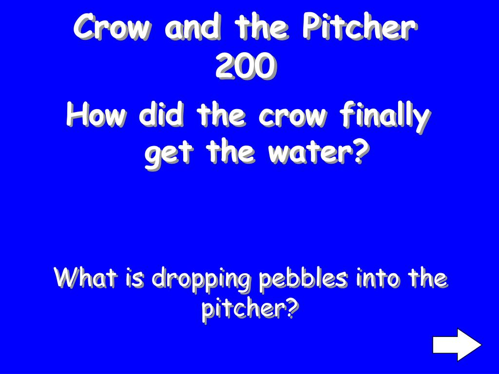 Crow and the Pitcher 200
