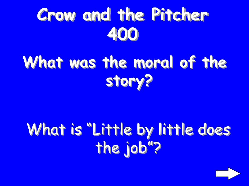 Crow and the Pitcher 400