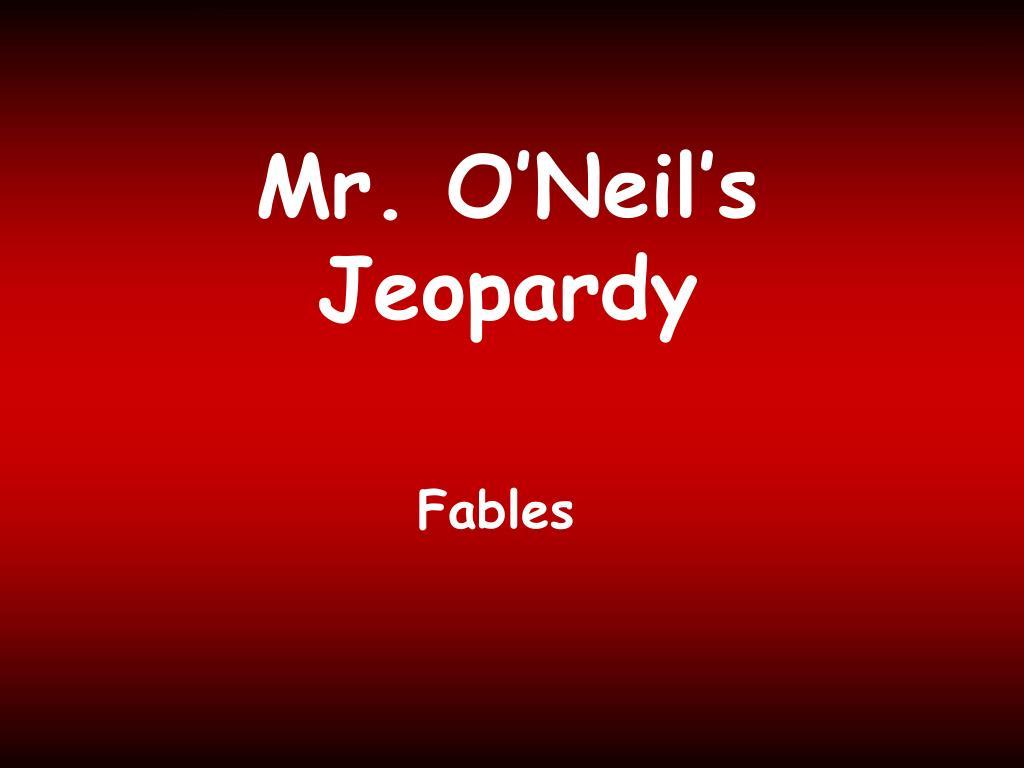 Mr. O'Neil's
