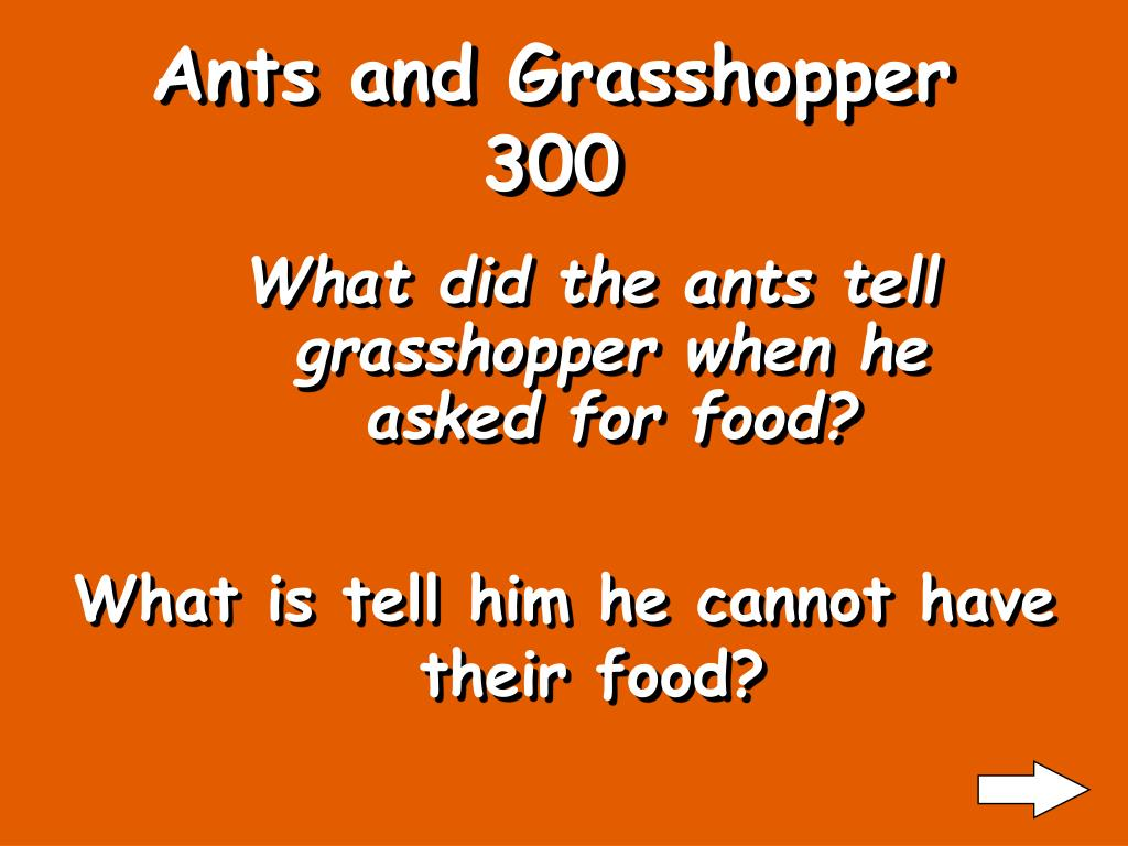 Ants and Grasshopper 300