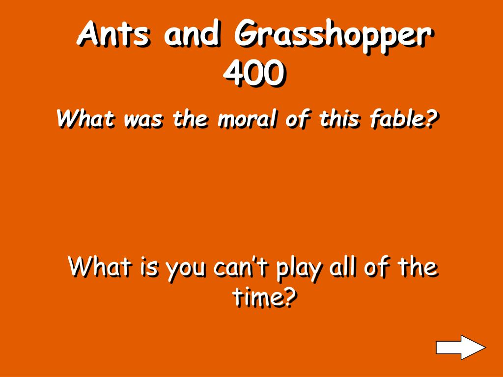 Ants and Grasshopper 400