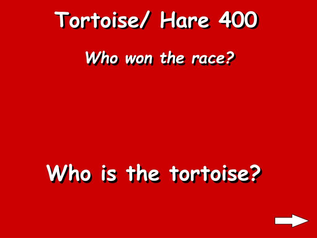 Tortoise/ Hare 400