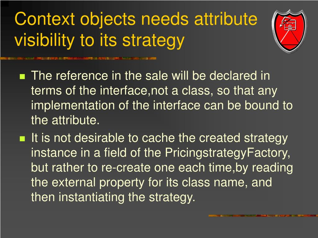 Context objects needs attribute visibility to its strategy