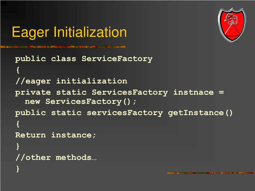 Eager Initialization