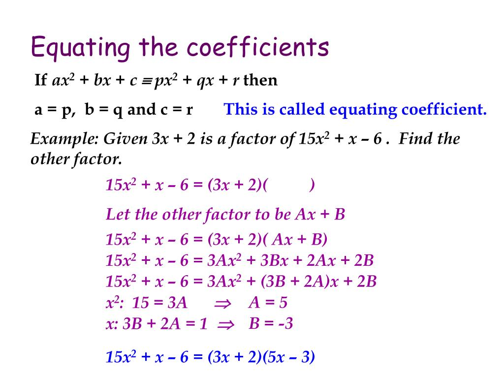 Equating the coefficients
