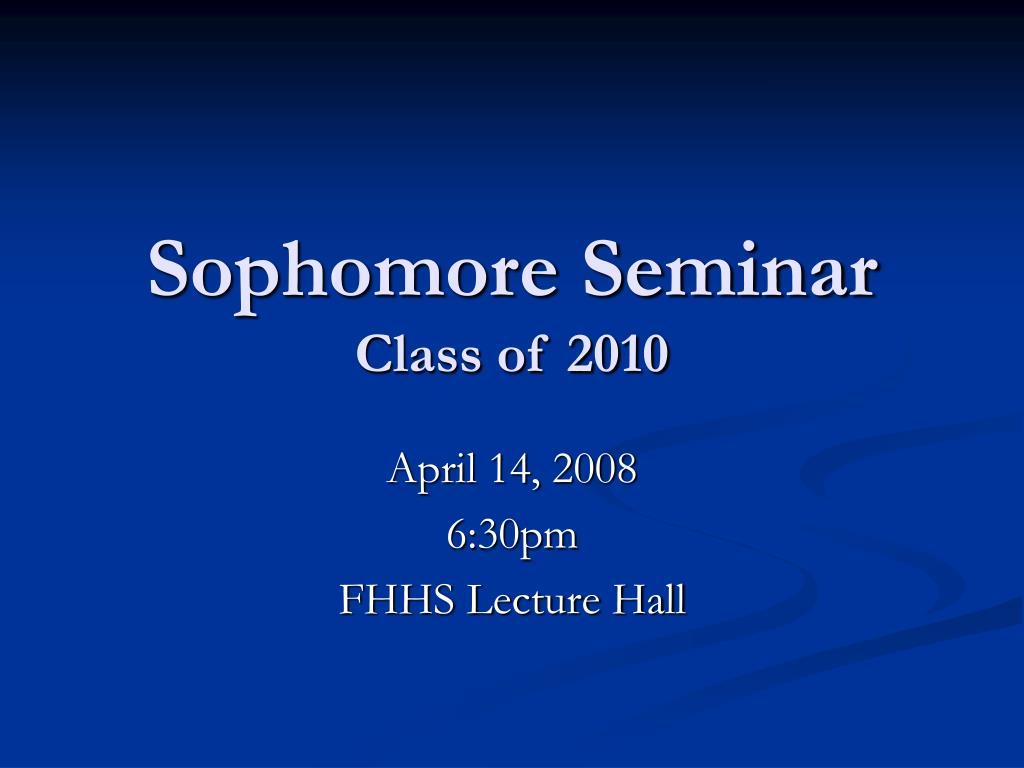 sophomore seminar class of 2010 l.