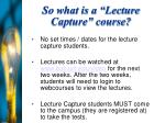 so what is a lecture capture course11