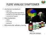 flere vanlige symptomer