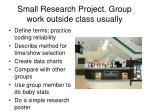 small research project group work outside class usually