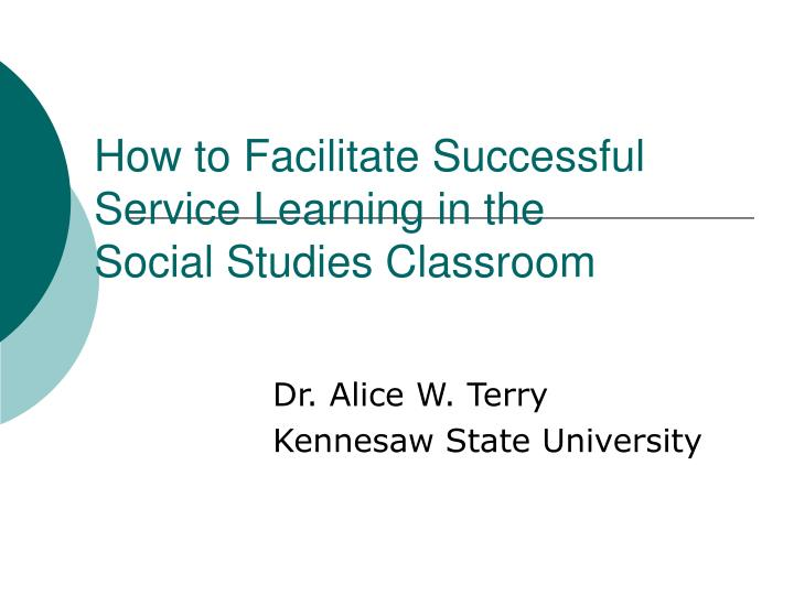 how to facilitate successful service learning in the social studies classroom n.