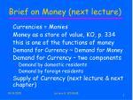 brief on money next lecture