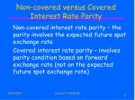 non covered versus covered interest rate parity