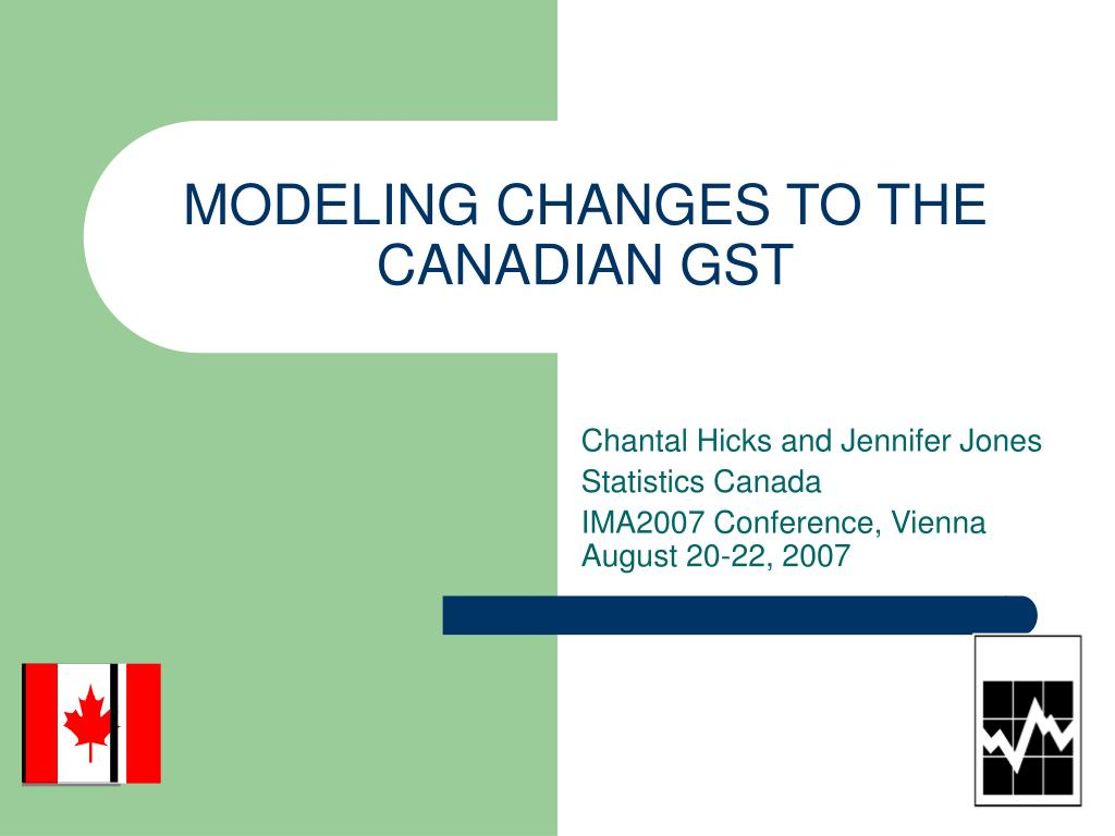 modeling changes to the canadian gst l.