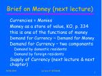 brief on money next lecture