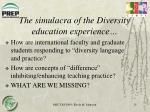 the simulacra of the diversity education experience
