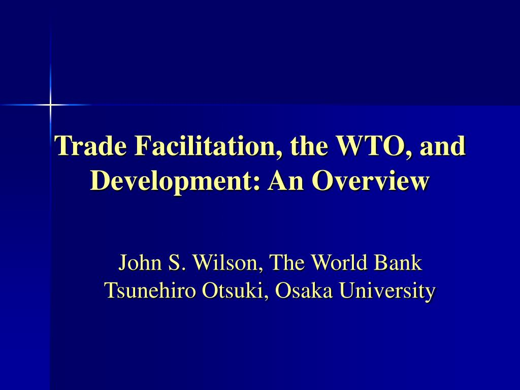 trade facilitation the wto and development an overview l.