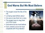 god warns but we must believe