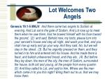 lot welcomes two angels