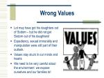 wrong values