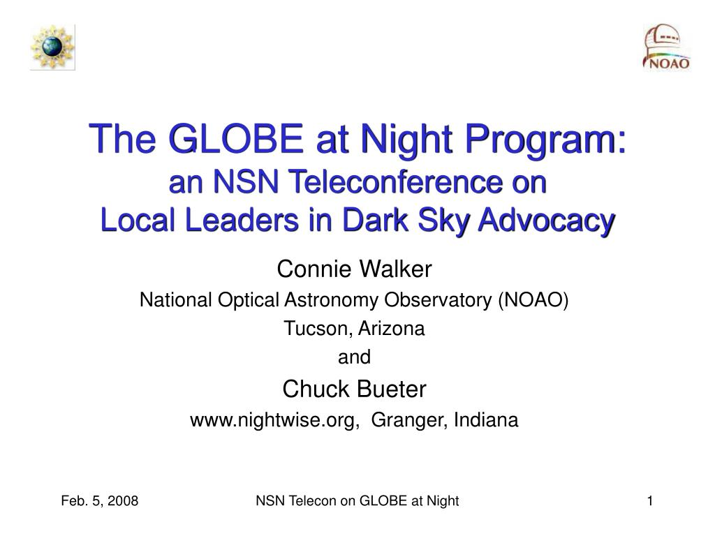 the globe at night program an nsn teleconference on local leaders in dark sky advocacy l.