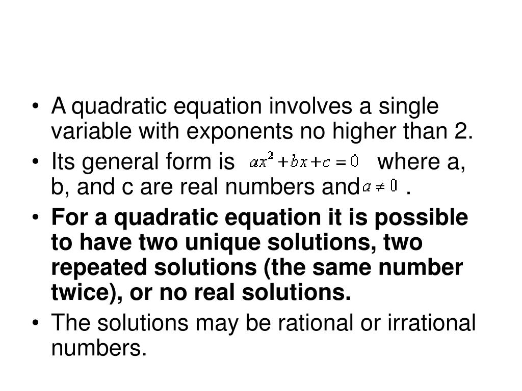 A quadratic equation involves a single variable with exponents no higher than 2.