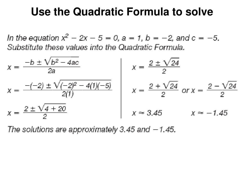 Use the Quadratic Formula to solve