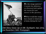 old glory goes up on mt suribachi iwo jima joe rosenthal 1945 photograph