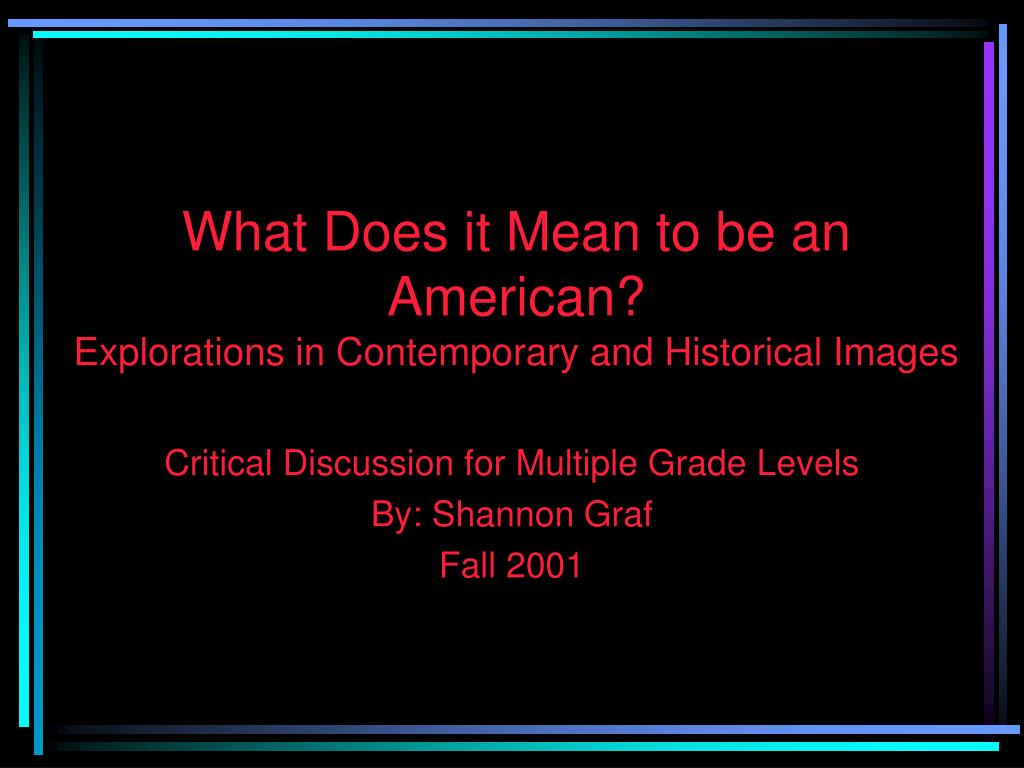 what does it mean to be an american explorations in contemporary and historical images l.