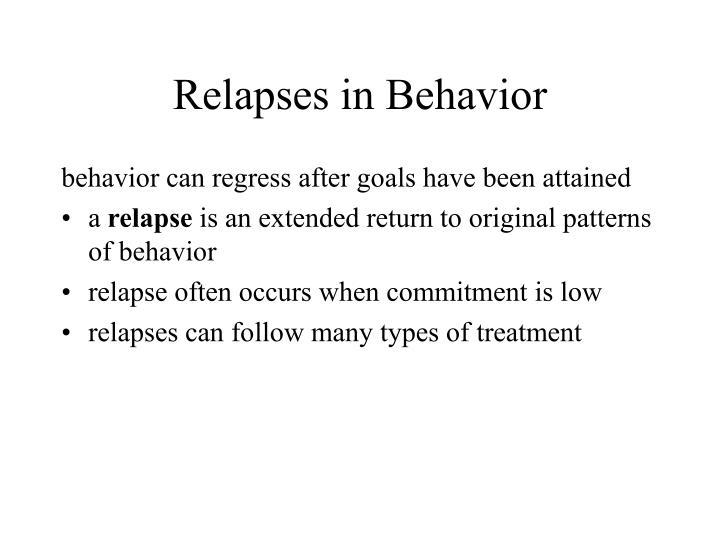 Relapses in behavior