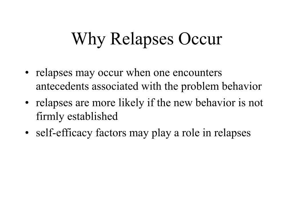Why Relapses Occur
