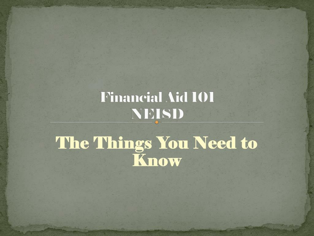 financial aid 101 neisd l.