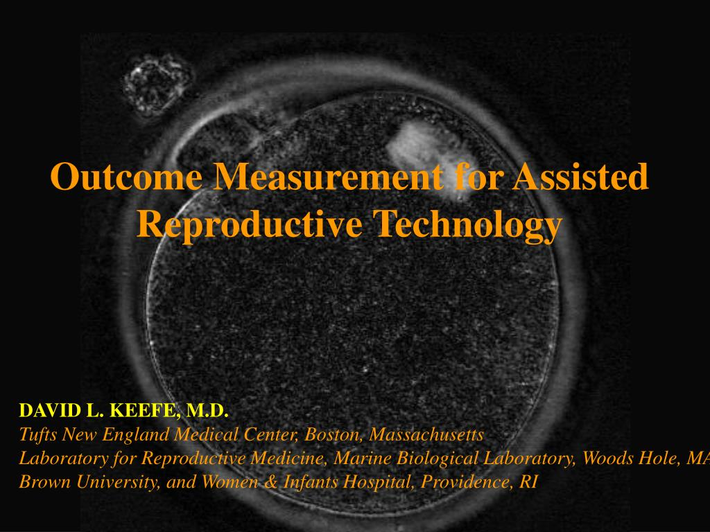 PPT - Outcome Measurement for Assisted Reproductive Technology