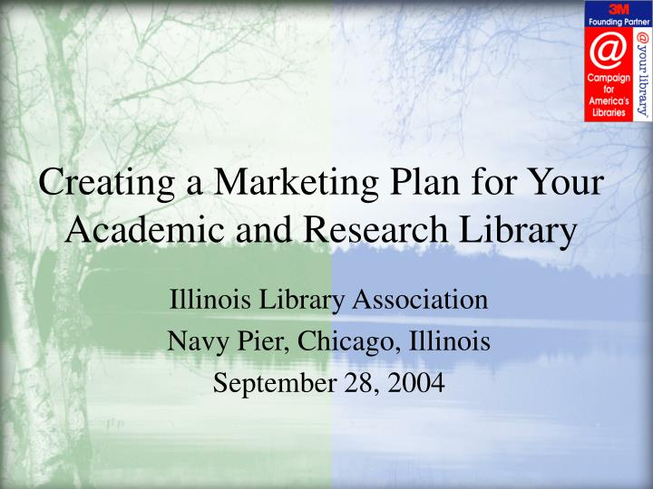 creating a marketing plan for your academic and research library n.