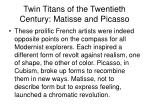 twin titans of the twentieth century matisse and picasso