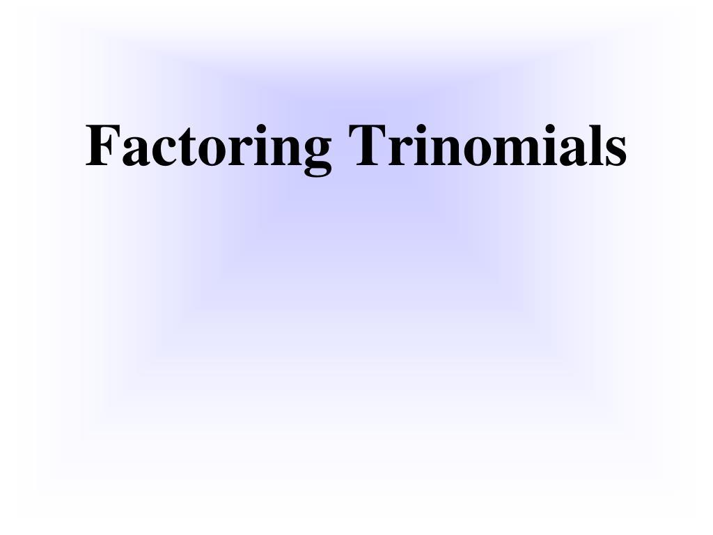 factoring trinomials l.
