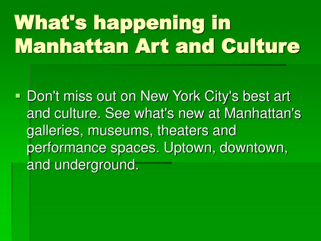 What's happening in Manhattan Art and Culture