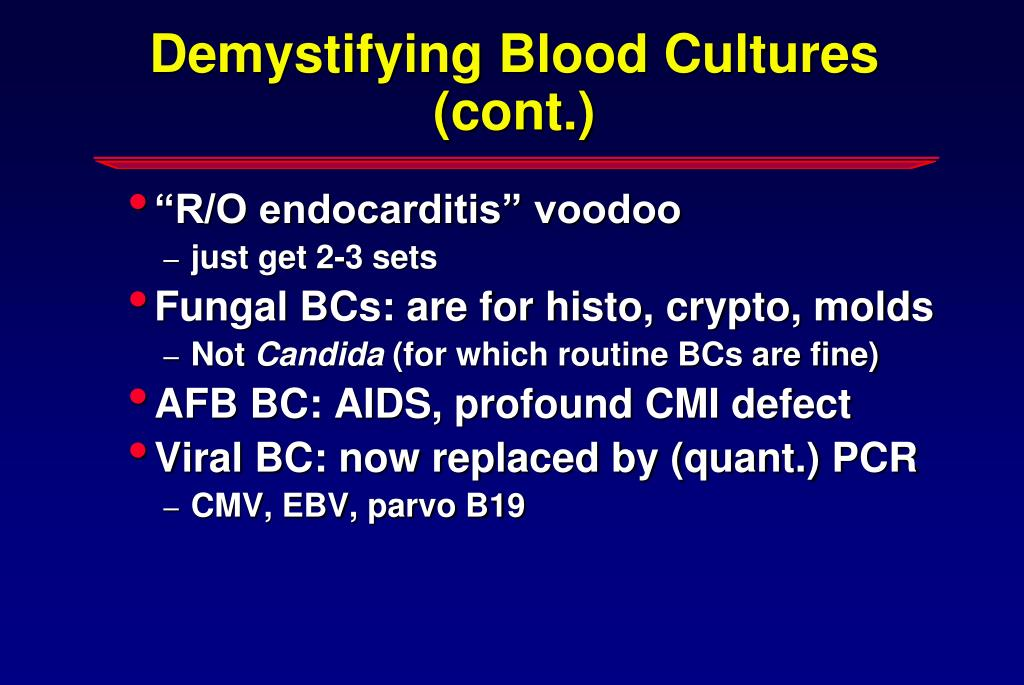 Demystifying Blood Cultures (cont.)