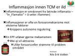inflammasjon innen tcm er ild