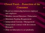 closed funds protection of the consumer