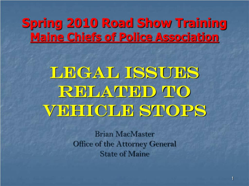 spring 2010 road show training maine chiefs of police association l.