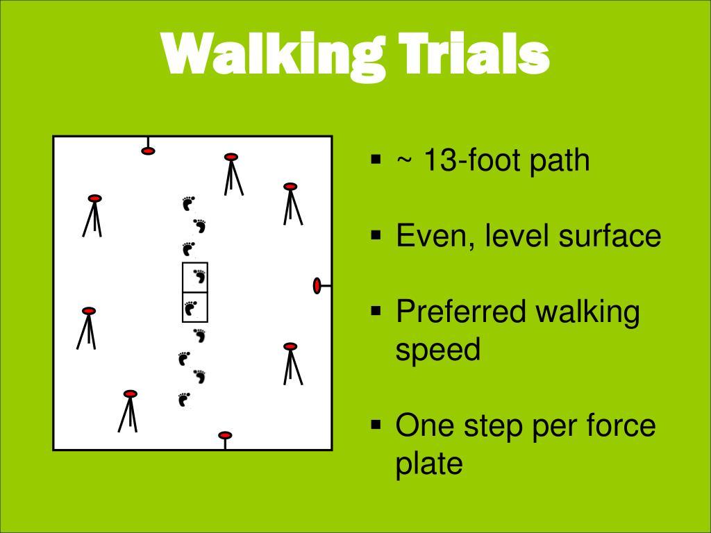 Walking Trials