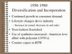 1950 1980 diversification and incorporation