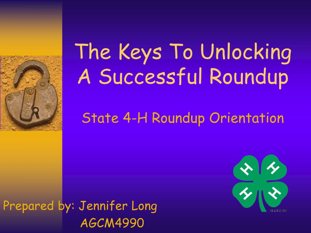 the keys to unlocking a successful roundup state 4 h roundup orientation l.