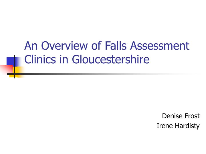an overview of falls assessment clinics in gloucestershire n.