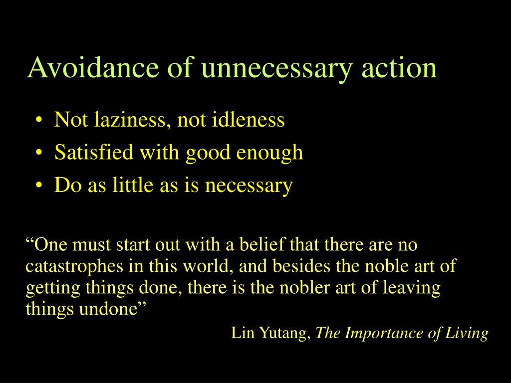 Avoidance of unnecessary action