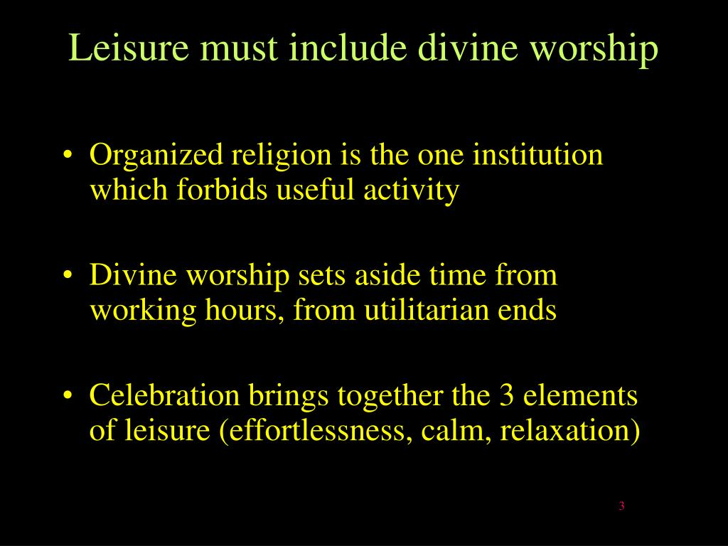 Leisure must include divine worship