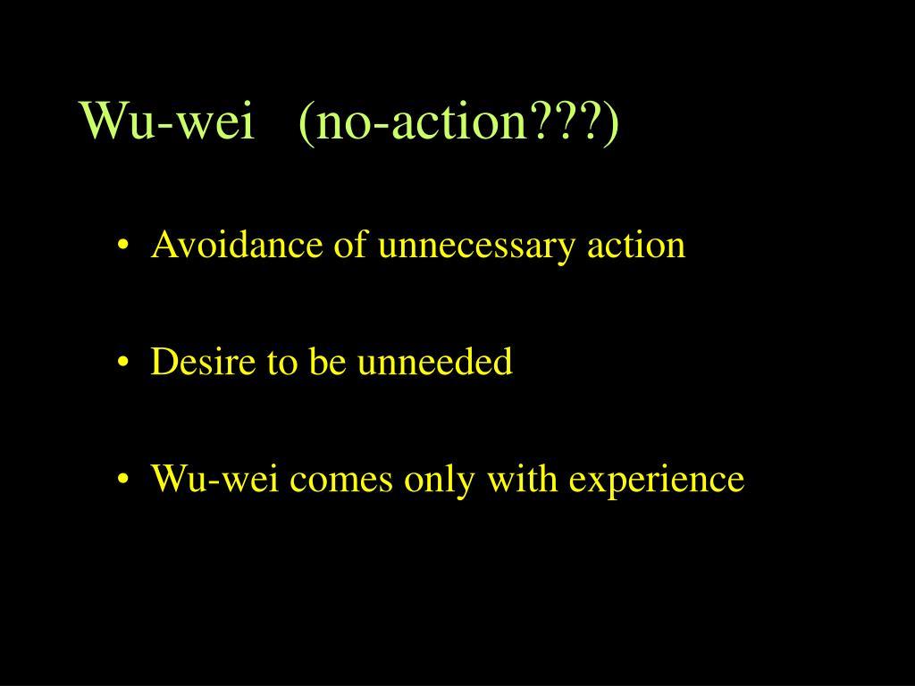 Wu-wei   (no-action???)