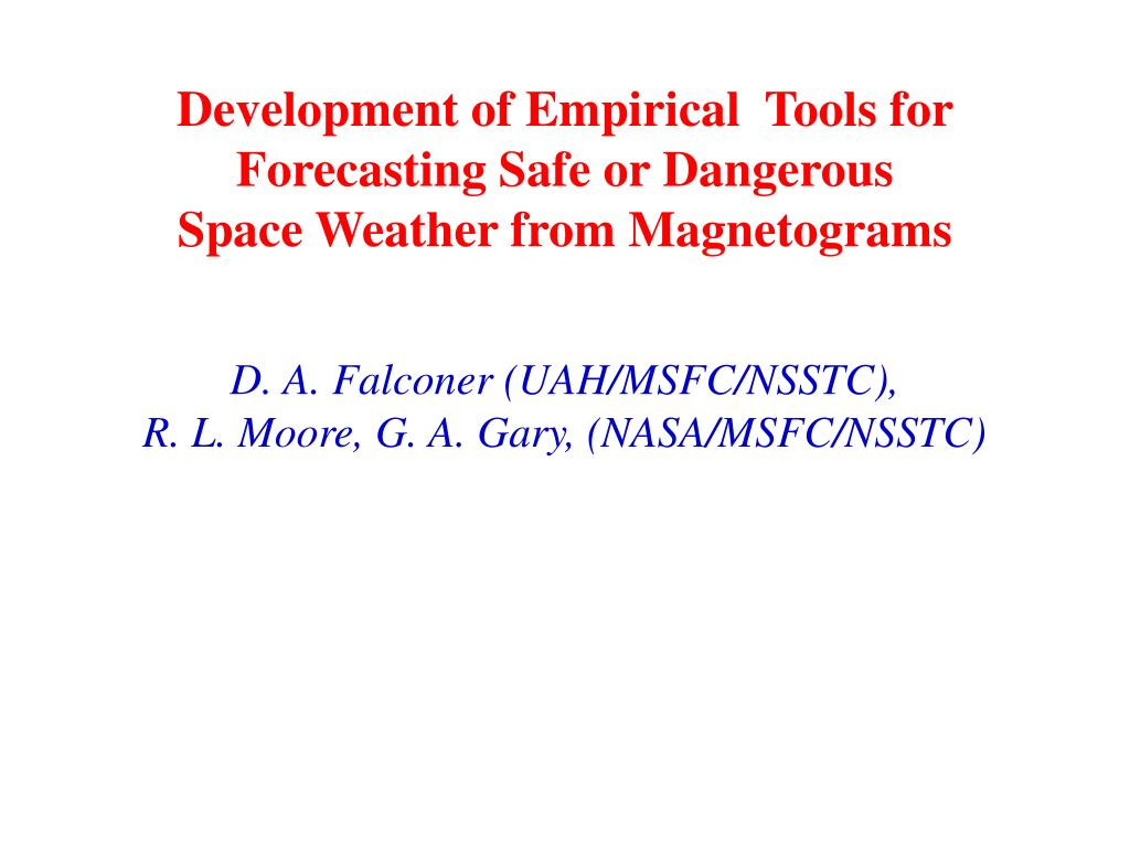 development of empirical tools for forecasting safe or dangerous space weather from magnetograms l.